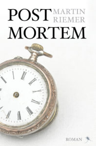 Post Mortem Roman Martin Riemer Zeit